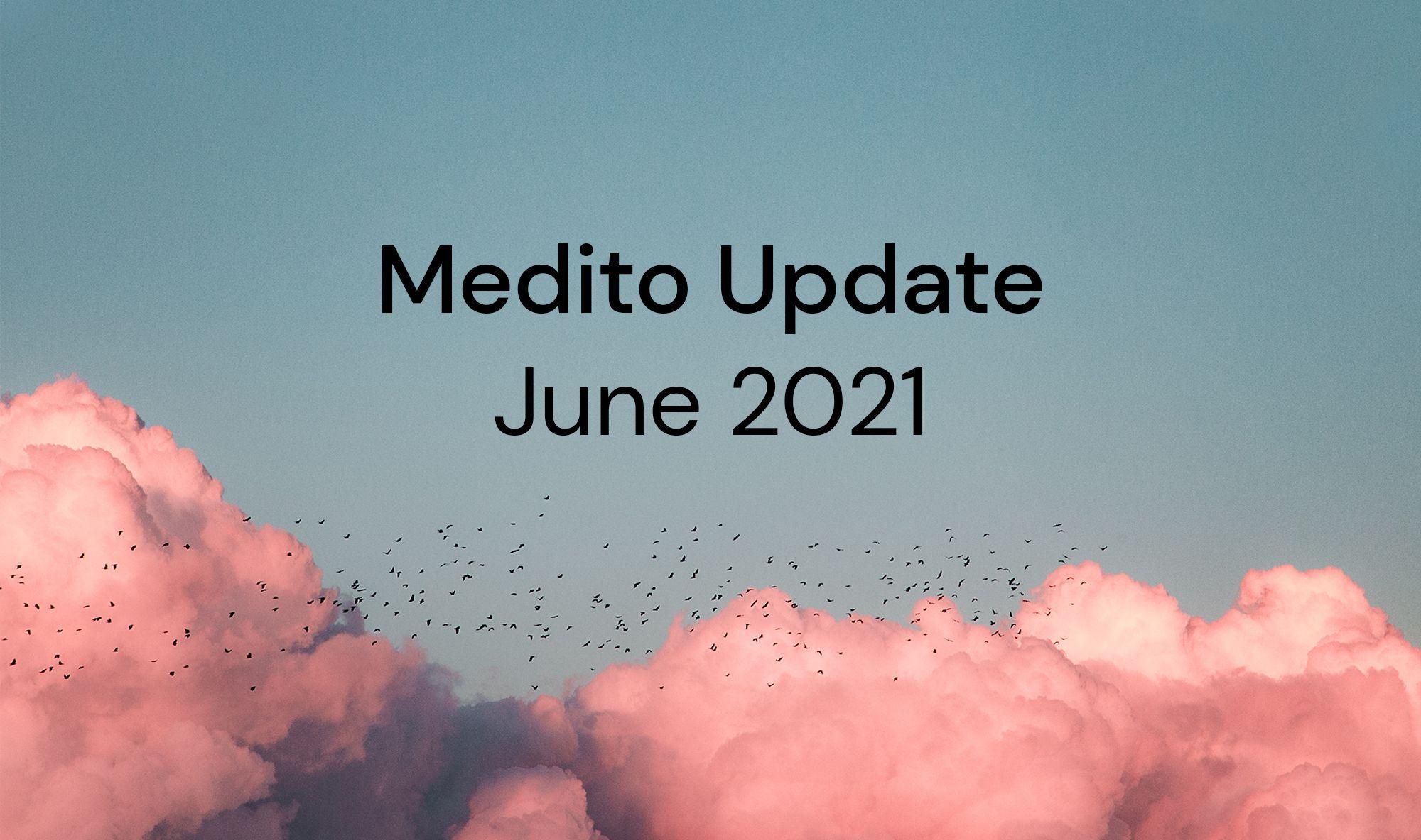 Medito Update - June 2021
