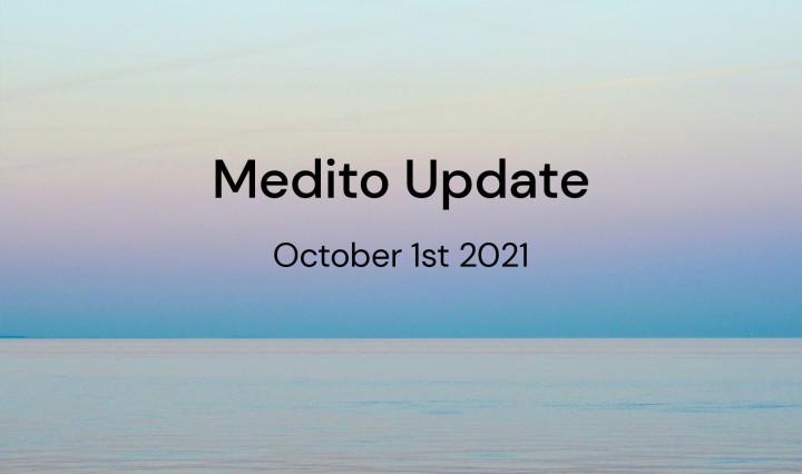 Medito Update - October 1st 2021
